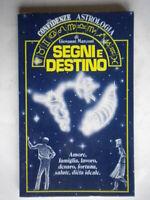 Segni e destino Amore famiglia lavoro denaro fortuna salute dieta astrologia 44