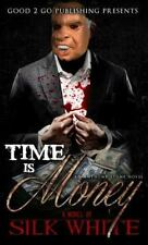Time Is Money : An Anthony Stone Novel: By White, Silk