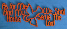 As For Me And My House, We Shall Serve The Lord - Hand Cut Wood Wall Hanging