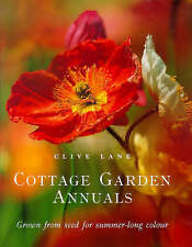 Cottage Garden Annuals: Grown from Seed for Summer-long Colour by Clive Lane