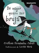 De Mayor Quiero Ser Bruja by Cristina Fernández Cubas (2017, Hardcover)