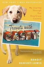 Travels with Casey : My Journey Through Our Dog-Crazy Country -NEW hardcover