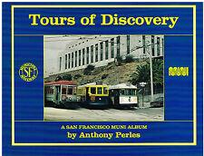 TOURS OF DISCOVERY -- A SAN FRANCISCO MUNICIPAL RAILWAY PHOTO ALBUM