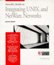Novells Guide to Integrating Unix Netware (The Inside Story), Gaskin, James E.,