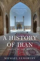 A History of Iran: Empire of the Mind (Paperback or Softback)