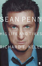 Sean Penn: His Life and Times by Richard Kelly (Paperback, 2005)