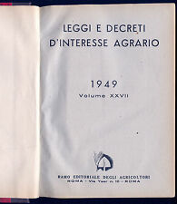 LEGGI E DECRETI D'INTERESSE AGRARIO - VOL XXVII -  RACCOLTA ANNO 1949