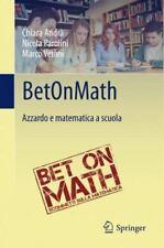 BetOnMath : Azzardo e Matematica a Scuola by Chiara Andrà, Nicola Parolini...