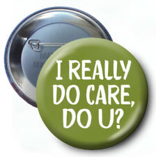 I Really Care, Do U? protest BUTTON - Anti Donald Trump Resist - Open Borders