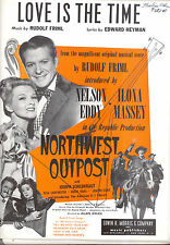 "Northwest Outpost Sheet Music ""Love Is The Time"" Nelson Eddy Ilona Massey"
