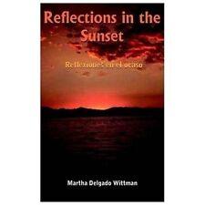 Reflections in the Sunset: Reflexiones En El Ocaso (Paperback or Softback)