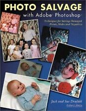 Photo Salvage with Adobe Photoshop: Techniques for Saving Damaged Prin-ExLibrary