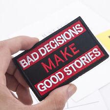 Bad Decision Make Good Stories Hook Loop Patch Sew On Badge DIY Craft Sticker