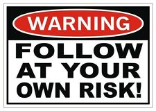 WARNING (Follow At Your Own Risk) Vinyl Bumper Sticker | Window Decal | Jeep 4x4