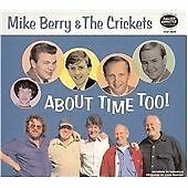 MIKE BERRY & THE CRICKETS - ABOUT TIME TOO! CD ( and + Too ! )