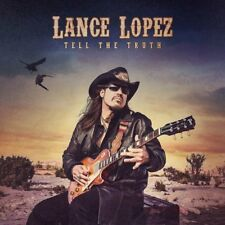 LANCE LOPEZ - TELL THE TRUTH   CD NEW+