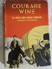 Courage Wins by Grace and Harold Johnson 1954 1st Edition H/C/D/J Book SIGNED