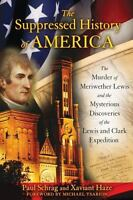 The Suppressed History of America: The Murder of Meriwether Lewis and the Myster