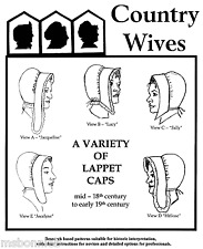 Variety of Lappet Caps 1700s - Early 1800s Bonnet - Country Wives Sewing Pattern