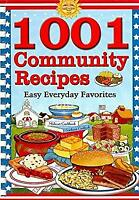 1001 Community Recipes : Easy Everyday Favorites Hardcover Cookbook Resources