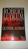 Robert Ludlum & Gayle Lynds - Le code Altman - Grasset Thriller