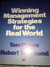 Winning Management Strategies for the Real World Series Tom Peters & Rob Townsnd