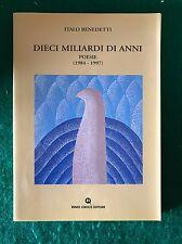 DIECI MILIARDI DI ANNI poesie (1984-1997) - Italo Benedetti - Remo Croce - 1997