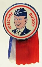 WWII WELCOME BUDDY pinback button with ribbon HOME FRONT ^