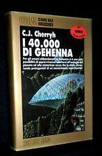CHERRYH - I 40000 DI GEHENNA - COSMO NORD ORO 1992