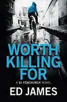 Worth Killing for by Ed James (Paperback / softback) FREE Shipping, Save £s