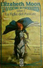 LA FIGLIA DEL PASTORE (libro I) LE AVVENTURE DI PAKSENARRION - Elizabeth Moon