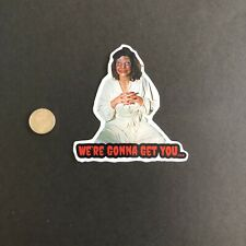 """Evil Dead """"were Gunna Get You"""" Horror Movie Vinyl Sticker"""