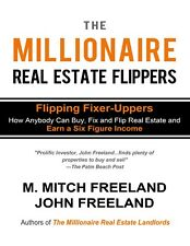The Millionaire Real Estate Flippers by M. Mitch Freeland and John Freeland