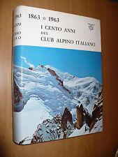 MONTAGNA 1863 1963 I CENTO ANNI DEL CLUB ALPINO ITALIANO COMMIS.CENTENARIO 1964