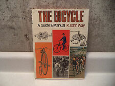 The Bicycle A Guide & Manual by R John Way 1973 England