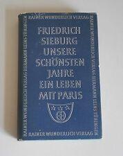 F. Siegburg: Unsere Schönsten Jahre. Ein Leben in Paris