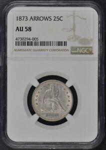 1873 ARROWS Seated Liberty Quarter 25C NGC AU58