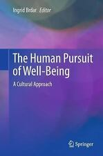 The Human Pursuit of Well-Being : A Cultural Approach (2011, Hardcover)