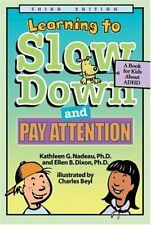 Learning to Slow Down and Pay Attention: A Book for Kids About ADHD-Kathleen G.