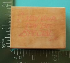 MAY YOUR DAY BE SPECIAL Saying Rubber Stamp by Hero Arts