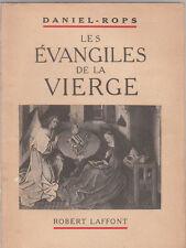 Daniel-Rops - LES EVANGILES DE LA VIERGE - 1948