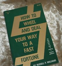 How to Wheel and Deal Your Way to a Fast Fortune by Russell P. Williams