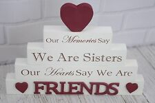 Sister Block Memories Say We Are Sisters Our Hearts Say We Are Friends F1461A