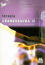 2: Terapia craneosacra II. Mas alla de la duramadre (Tecnicas Y Metodos De Aplic
