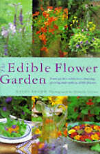 (Very Good)-The Edible Flower Garden: From Garden to Kitchen - Choosing, Growing