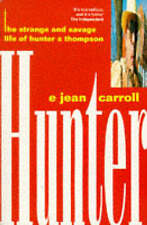 HUNTER The Strange & Savage Life of Hunter S Thompson E Jean Carroll PB Book VG