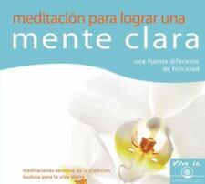 Meditación Para Lograr Una Mente Clara : Una Fuente Diferente de Felicidad by...