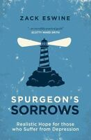 Spurgeon's Sorrows: Realistic Hope for Those Who Suffer from Depression (Paperba