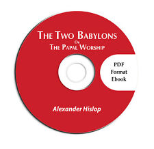 TWO BABYLONS-CATHOLICISM-ALEXANDER HISLOP-on CD Ebook PDF-Bible Commentary Study