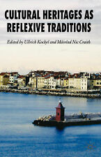 Cultural Heritages as Reflexive Traditions, , Very Good Book